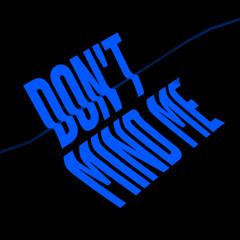 Don't Mind Me (feat. Whoarei)