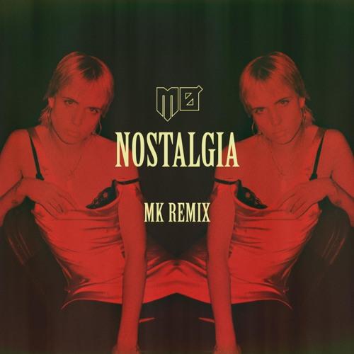 Nostalgia (MK Remix)