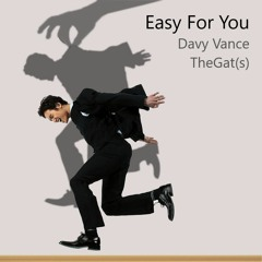 Easy For You | Davy Vance & TheGat(s)