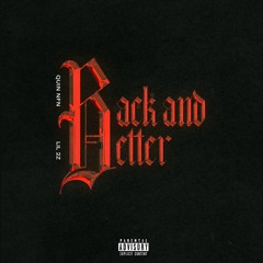 Back And Better (Ft . Lil 2Z)
