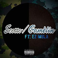 Gamblin' feat. Ez Mula