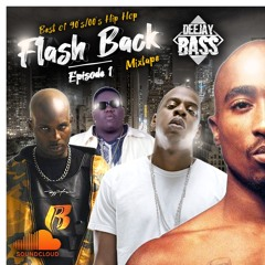 Flash Back Mixtape (Hip-Hop Old School) - Episode 1