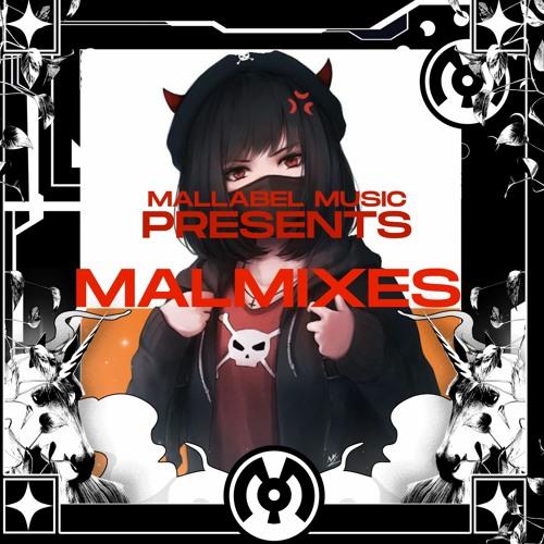 MalLabel Presents:  MalMix!