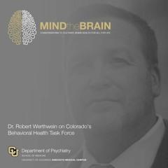 Dr. Robert Werthwein on Colorado's Behavioral Health Task Force