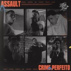 """Assault """"CRIME PERFEITO"""" - Borges   Azevedo   BIN   PL Quest   Orochi (prod. Ajaxx)"""
