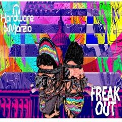 Hardware & Marzio - Freak Out!