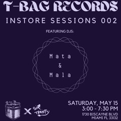 Mata & Mala @ T-Bag Records
