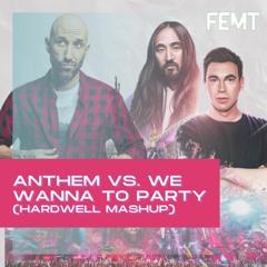 ANTHEM VS. COUNTDOWN VS. WE WANNA PARTY (Hardwell Mashup)