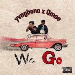 YVNGBONO X QMOE - WE GO