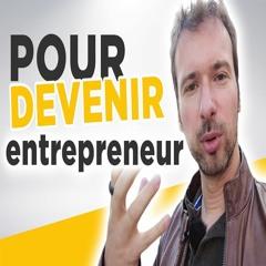 Le top 3 des qualités pour devenir entrepreneur