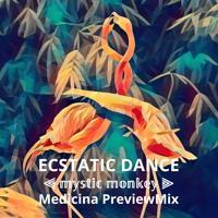 ⫷ Ecstatic Dance 𝕞𝕪𝕤𝕥𝕚𝕔 𝕞𝕠𝕟𝕜𝕖𝕪 Medicina PreviewMix ⫸