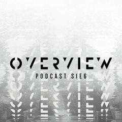 Overview Podcast S1E6