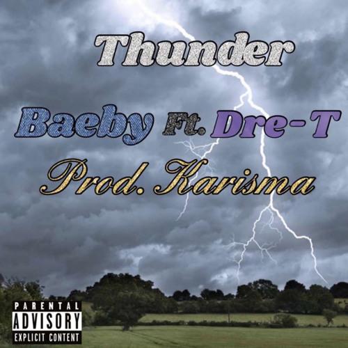 THUNDER- Dre T & Baeby prod. by Karisma