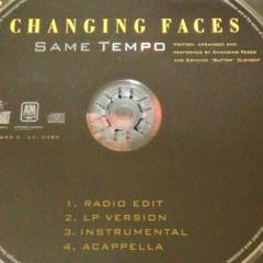 CHANGING FACES - SAME TEMPO(P.O.W REMIX)