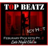 Download Top Beatz - Feburary Hit Picks Part 2 - Late Night Chillin Mp3