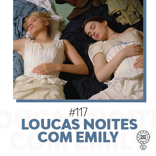 Feito por Elas #117 Loucas Noites com Emily