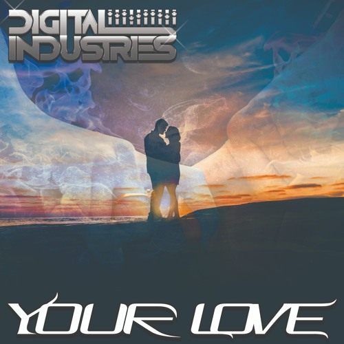 Digital Industries - Your Love