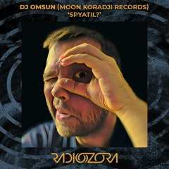 DJ OMSUN - Spyatil?   Exclusive for radiOzora   26/06/2021