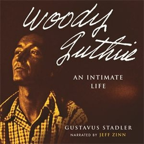"""A Selection from """"Woody Guthrie: An Intimate Life"""""""