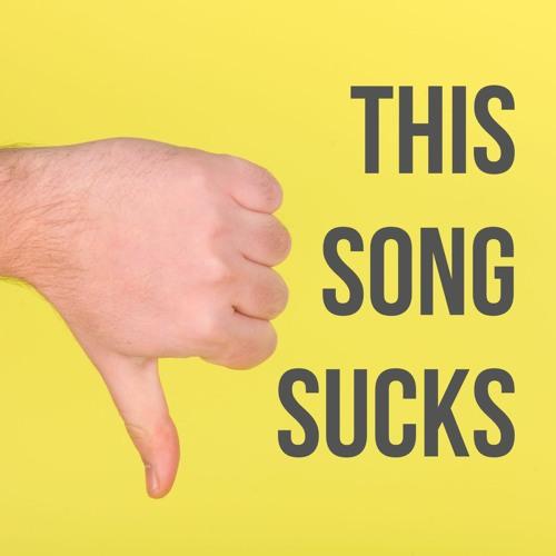 This Song Sucks