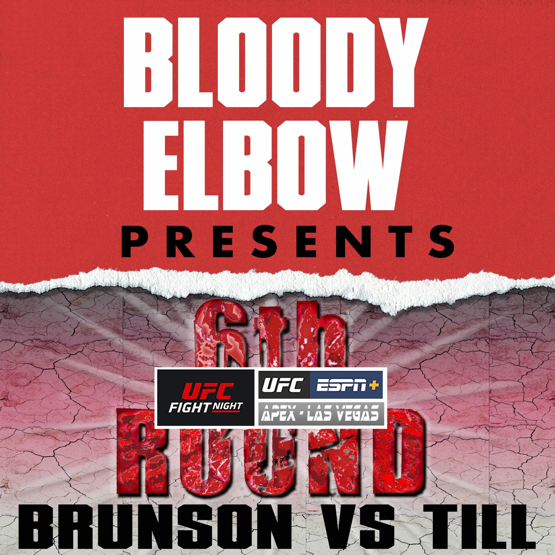 UFC VEGAS 36: BRUNSON VS TILL   6th Round Post-Fight Show