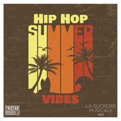 Sucrerie Musicale #20 - Hip Hop Summer Vibes