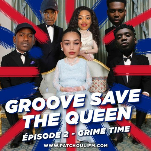 Le Mois Anglais - Groove Save The Queen # 2 - Grime Time