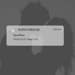 Oye Mami - Arturo CG Ft. Tiago Cruz