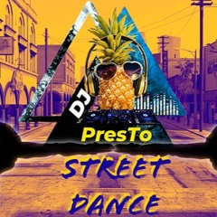 Street Dance (Dj Presto Edit)
