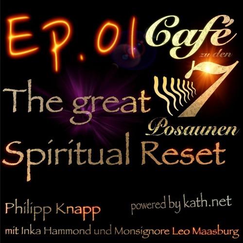 Ep.01 The great spiritual Reset - Café mit Inka Hammond und Monsignore Leo Maasburg