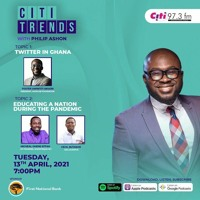 Citi Trends: Twitter in Ghana; Educating a nation during the pandemic