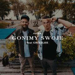 Gonimy Swoje (ft. Grizzlee)
