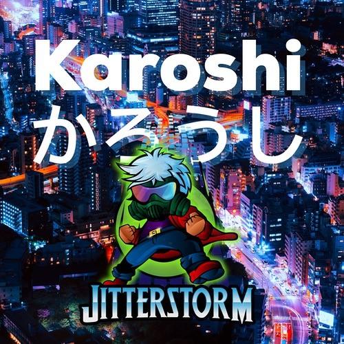 Jitterstorm - Karoshi