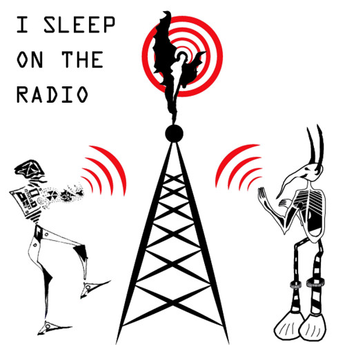 I Sleep on the Radio