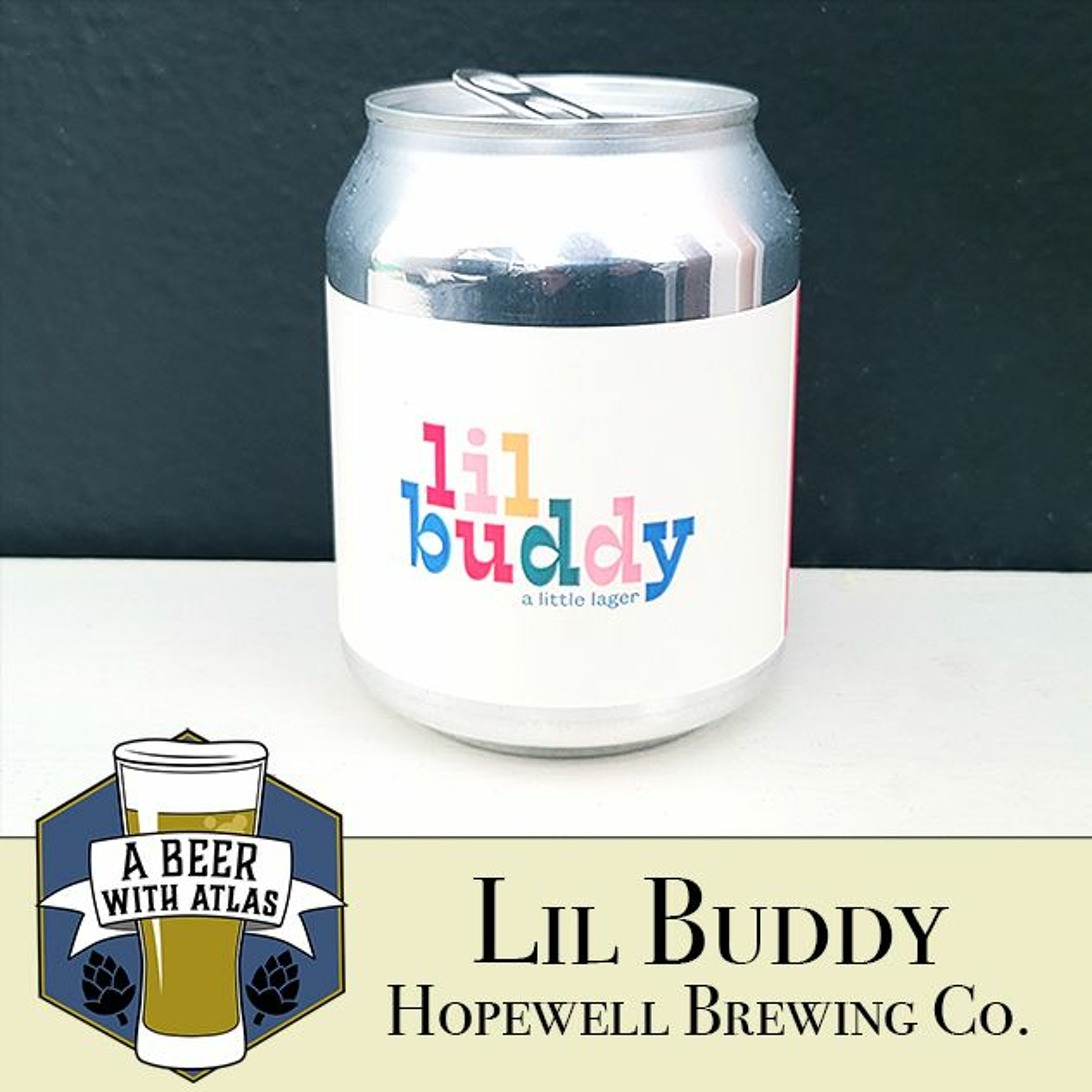 Lil Buddy little lager, Hopewell Brewing Co - Beer With Atlas 128 - travel nurse craft beer podcast