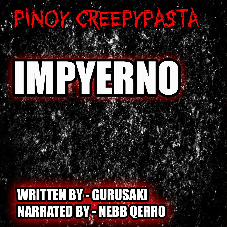 IMPYERNO - TAGALOG HORROR STORY - PINOY CREEPYPASTA