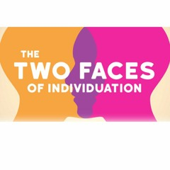 The Two Faces of Individuation - Nik And Beatrice - Thursday 8th July 2021