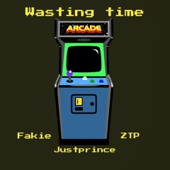 Wasting Time (Feat. Fakie & ZTP)[Prod. Fakie]