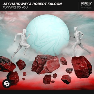 Jay Hardway & Robert Falcon - Running To You [OUT NOW]