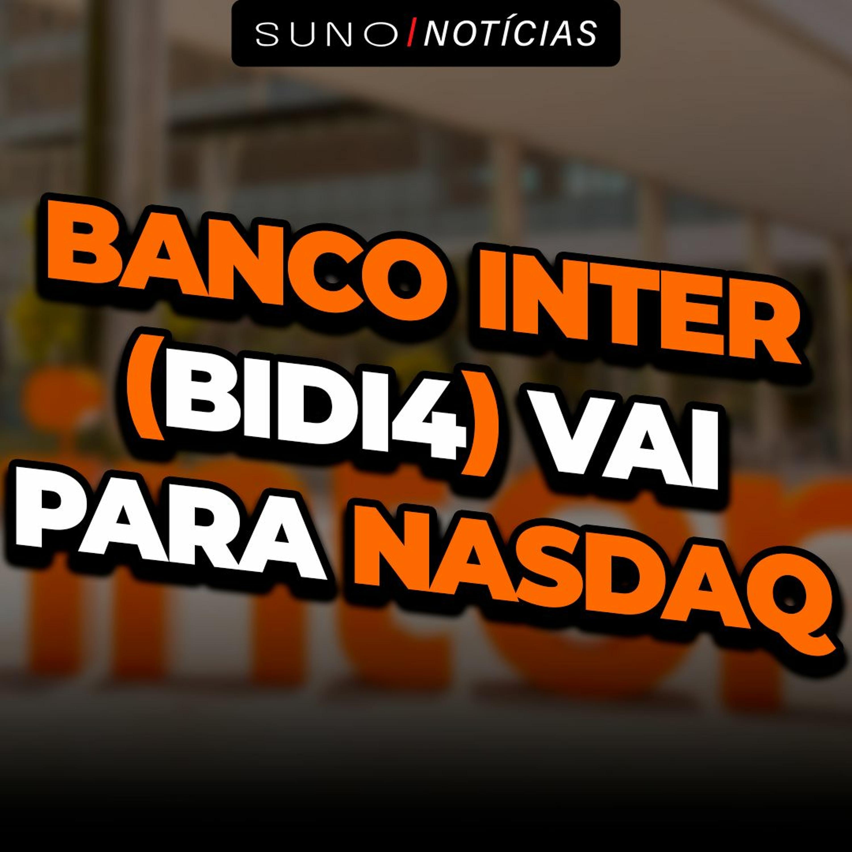 BANCO INTER (BIDI4): Migração para Nasdaq avança   Entenda o que muda