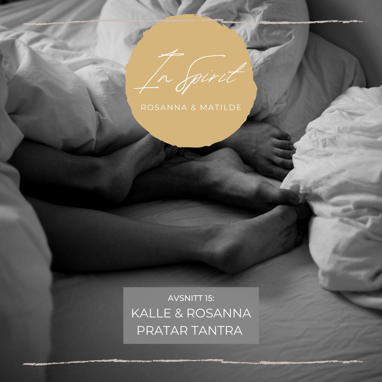 14: Kalle & Rosanna pratar tantra