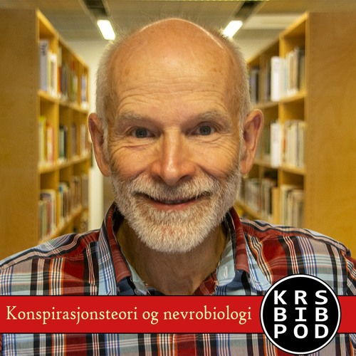#89 - Dagfinn Haarr: Konspirasjonsteori og nevrobiologi