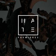 HATE Premieres
