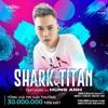 Download SHARK X TITAN - ShaTiva  -  Hunganh DJ Mp3