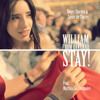 William from Oakland, Stay! (feat. Martina Gil Compairé)