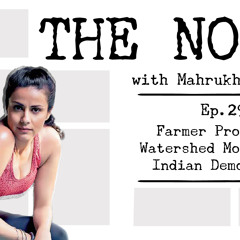 The Note Ep. 29: Farmer Protests: Watershed Moment for Indian Democracy?
