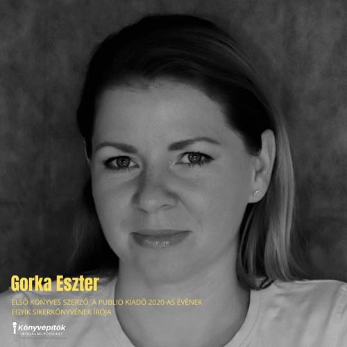 Gorka Eszter, író