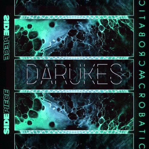 SIDEPIECE - Acrobatic (Darukes Remix)