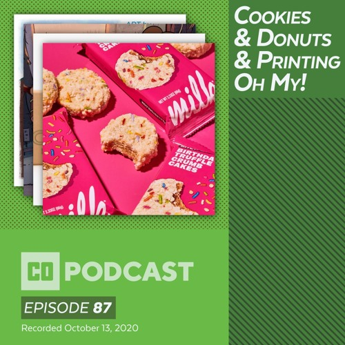 Episode 87:  Cookies & Donuts & Printing...Oh My!