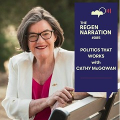 85. Politics That Works: A proven way becoming a powerful movement, with Cathy McGowan AO